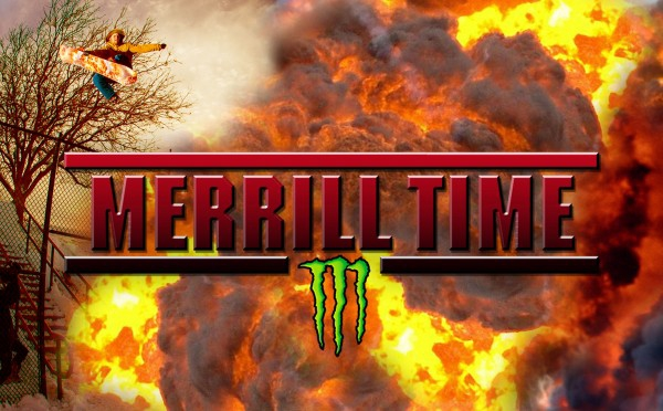 Monster Energy: Merrill Time - Episode 1 [Street]